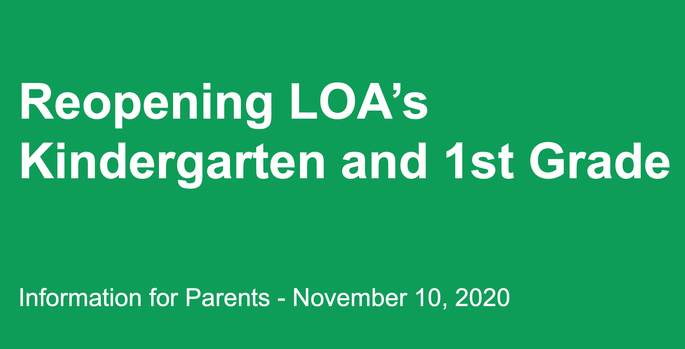 Reopening LOA's Kindergarten and 1st Grade